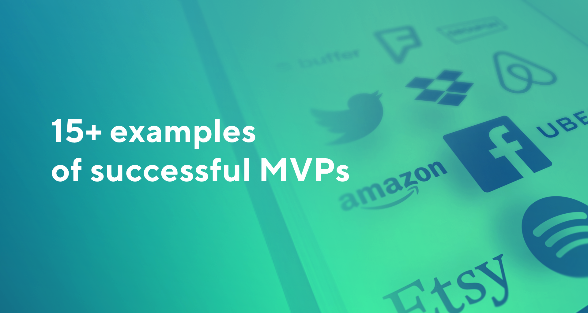 15+ Examples of successful MVPs