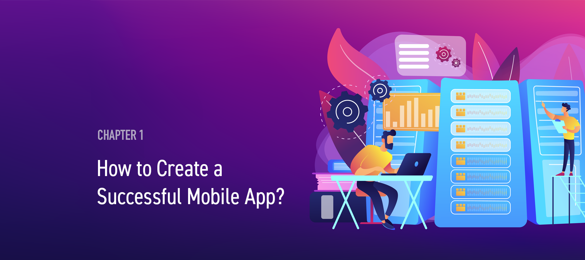 11 steps: How to Create a Successful Mobile App? | Chapter 1