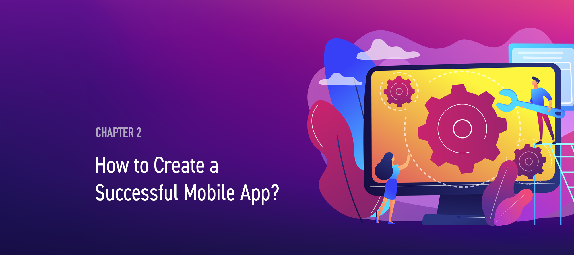 11 steps: How to Create a Successful Mobile App? | Chapter 2