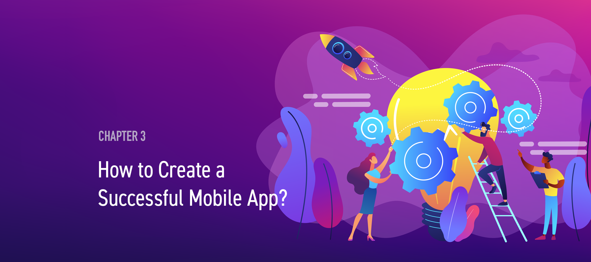 11 steps: How to Create a Successful Mobile App? | Chapter 3